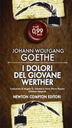 I dolori del giovane Werther. Ediz. integrale [Brossura] J. Wolfgang Goethe (Autore)