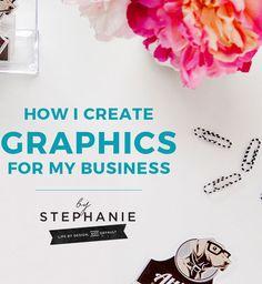 How I Create Graphics for My Business   By-Stephanie.com