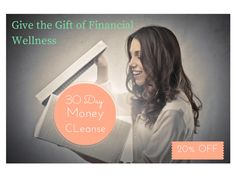 Not sure what to give your friend, loved one or significant other for the holidays? How about the gift of financial wellness? Purchase a 30 Day Money Cleanse for someone else and receive a 20% discount on their AND your 30 Day Money Cleanse!  http://knowingyourworth.com/give-a-30-day-money-cleanse/