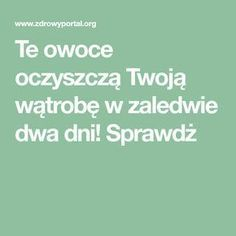 Te owoce oczyszczą Twoją wątrobę w zaledwie dwa dni! Sprawdż Cholesterol, Natural Health, Helpful Hints, Food And Drink, Health Fitness, Hair Beauty, Tips, Therapy, Useful Tips