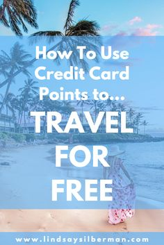 credit cards travel credit card hacks How to get credit card points for travel for less Credit Card Hacks, Miles Credit Card, Credit Card Points, Rewards Credit Cards, Instant Approval Credit Cards, How To Get Credit, Build Credit, Credit Card Scanner, Best Travel Credit Cards