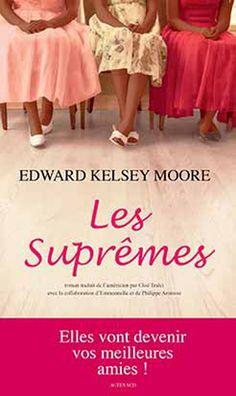Les suprêmes - Etats-Unis, deuxième moitié du XXe siècle, trois femmes, trois amies, trois destins improbables. De l'humour, de la folie, des pleurs. Un très beau roman.