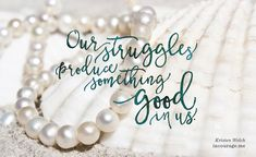 I don't wear pearls often. But when I do, I remember the struggle. My husband gave me the beautiful strand of pearls during a hard season of life. It was a lavish gift for a sweatpants-wearing mom who hadn't left Girly Quotes, Romantic Quotes, Pearl Quotes, Pearl Party, Grit And Grace, Jewelry Quotes, Women Of Faith, Godly Woman, Virtuous Woman
