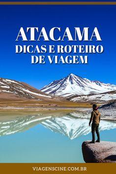 Viagem para o Deserto do Atacama - Dicas e Roteiro de 7 Dias Tourism Marketing, Patagonia, We Are The World, Europe, World Traveler, Luxury Travel, Places To Go, Beautiful Places, Around The Worlds