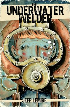 The New York Times Bestseller from Top Shelf/IDW has been Optioned for a Feature Film THE UNDERWATER WELDER, is the mind–bending graphic novel written by critically acclaimed, award–winning cartoonist,Jeff Lemire, and published by Top Shelf/IDW. Ryan Gosling,Ken Kao and Anonymous Content will... Chris Staros, IDW, IDW Publishing, Jeff Lemire, Ryan Gosling, Ted Adams, The Underwater Welder, Top Shelf