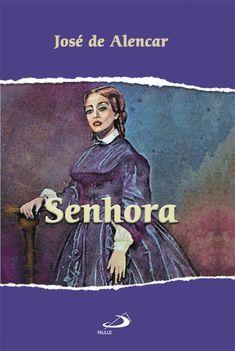 Senhora - Jose de Alencar Good Books, Books To Read, My Books, Crazy Funny Memes, Wtf Funny, Book Study, Literature, Novels, Poetry