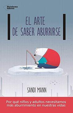 El arte de saber aburrirse de Sandi Mann https://www.amazon.es/dp/8416820902/ref=cm_sw_r_pi_dp_x_rFIzzbCNVYSNG