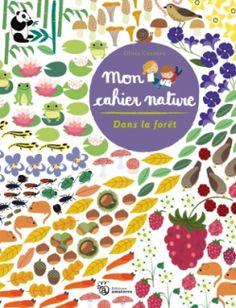De magnifiques cahiers d'activité : Mon cahier nature d'Olivia Cosneau, chez Editions Amaterra. Dès 5 ans.