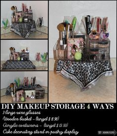 DIY Makeup Storage Make-up Storage  4 different ways with household items: wine glasses, wooden basket, cake decorating stand, and favorite handkerchief! Adaira
