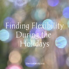 Today on the site Elizabeth shares tips for being flexible during the holidays http://www.liberonetwork.com/?p=15735 #mentalhealth