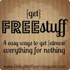 get free stuff--4 easy ways to get (almost) everything for nothing #31days of living well & spending zero #free #stuff