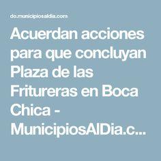Acuerdan acciones para que concluyan Plaza de las Fritureras en Boca Chica - MunicipiosAlDia.com :: Edición República Dominicana