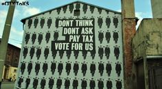 Don't think, don't ask, pay tax, vote for us!  #citytoks in Katowice
