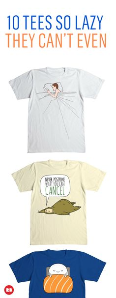 Step 1, pull on one of these tees. Step 2, do nothing else. If the sloth is your spirit animal, these lazy tees are for you.