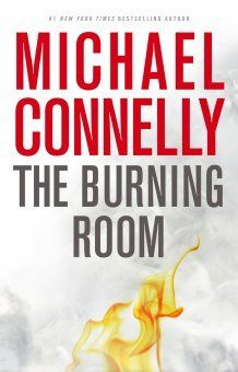 """M CONNELLY -- The Burning Room: """"In the LAPD's Open-Unsolved Unit, not many murder victims die almost a decade after the crime. So when a man succumbs to complications from being shot by a stray bullet nine years earlier, Bosch catches a case in which the body is still fresh, but all other evidence is virtually nonexistent. """""""