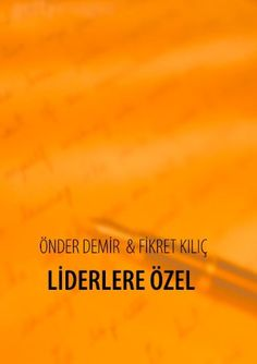 Liderlere Özel von Önder Demir http://www.amazon.de/dp/3735724841/ref=cm_sw_r_pi_dp_qu20tb0NF8X3HBVM