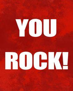 You Rock! #Motivation