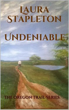 Undeniable - Book One: The Oregon Trail Series ($0.99 to Free) - Books #freebook #amazonbooks