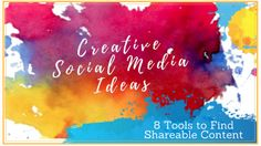 Creative Social Media Ideas: How to Find Content
