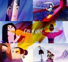 Mulan. Best. Disney. Princess. EVER. Every girl should take a few plays out of her book :)