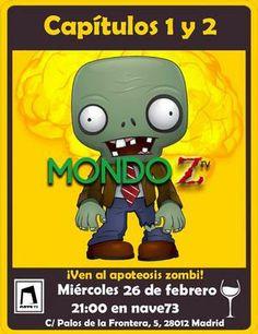 Entradas para MONDO Z capítulos 1 y 2   José Tornadijo + Gaizka Ugarte + Patricia Dunas en Madrid el 26 de febrero 2014 en notikumi