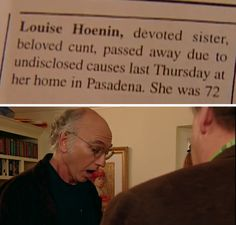 Curb Your Enthusiasm - Obituary Probably my favorite episode EVER!