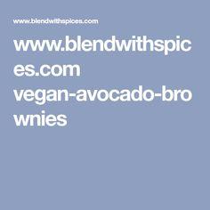 www.blendwithspices.com vegan-avocado-brownies
