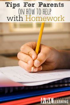 Tips for Parents On How to Help With Homework. - abccreativelearning.com