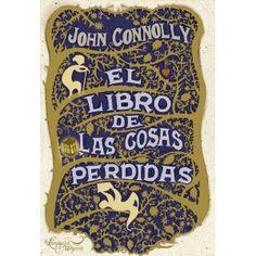 EL LIBRO DE LAS COSAS PERDIDAS (La Lampara Magica): Amazon.es: John Connolly: Libros