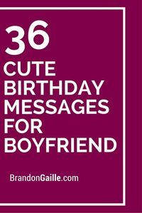 36 Cute Birthday Messages for Boyfriend
