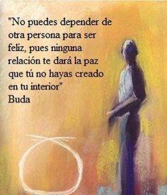 No puedes depender de otra persona para ser feliz...