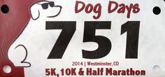 Dog Days 10K (Westminster, CO). July 2014 Race Bibs, Westminster, Dog Days, Dogs, Doggies, Pet Dogs