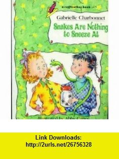 Snakes Are Nothing to Sneeze at (Redfeather Book) (9780805018424) Gabrielle Charbonnet, Abby Carter , ISBN-10: 0805018425  , ISBN-13: 978-0805018424 ,  , tutorials , pdf , ebook , torrent , downloads , rapidshare , filesonic , hotfile , megaupload , fileserve