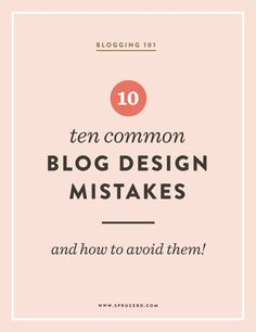 10 Common Blog Design Mistakes, and How to Avoid Them | Not sure whether you're doing things right with your blog? Check out this list of 10 common mistakes and how to avoid them.