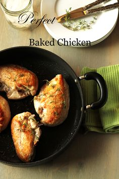 How to Make Perfect Baked Chicken every time!