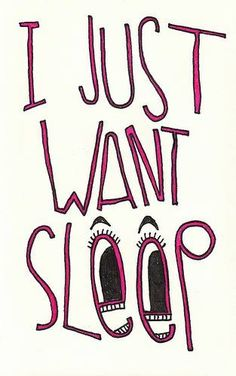 I just want #sleep!