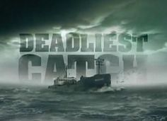 Deadliest Catch.... Can't wait for the new season to start