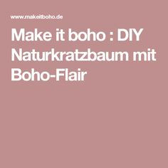 Make it boho : DIY Naturkratzbaum mit Boho-Flair