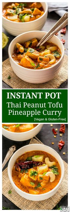 Vegan & gluten-free Thai Peanut Tofu & Pineapple Curry - all made in the Instant Pot! Find the recipe on cookwithmanali