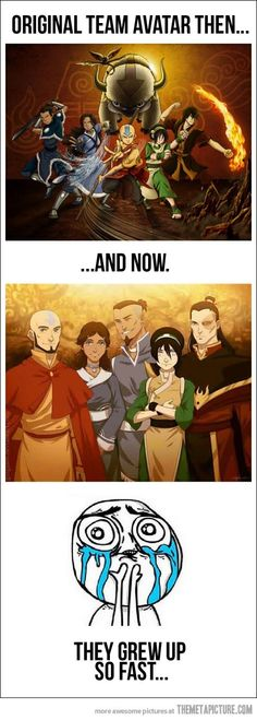 They grow up so fast! WAIT! IS THERE LIKE ANOTHER SEASON OR SHOW OF AVATAR WHEN THEY ARE GROWN UP?!?!