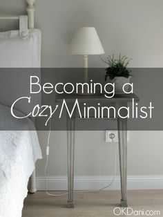 Cozy Minimalist – Minimalism Redefined If the idea of being a minimalist isnt right for you maybe cozy minimalism is more your style. How to make a beautiful comfortable home perfect for you without clutter or feeling too stuffy - Interior Decor
