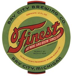 Bay City Brewing Co. / Bay City, Michigan /Finest by Name Brew Since 1883 Beer Packaging, Food Packaging Design, Vintage Packaging, Bay City Michigan, City Brew, Beer Mats, Beer Coasters, Printing Labels, 3d Printing