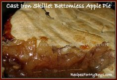 Recipes For My Boys: Cast Iron Skillet Bottomless Apple Pie