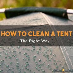 Want to know How to Clean A Tent? Check it here. Take good care of your tent and your tent will take good care of you in return.