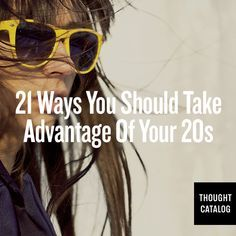 Great tips for taking advantage of your 20s.