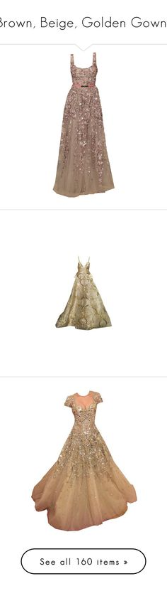 """""""Brown, Beige, Golden Gowns"""" by srta-sr ❤ liked on Polyvore featuring smrgowns, dresses, gowns, gown, marchesa dresses, beige dress, marchesa, long dresses, satinee and vestidos"""