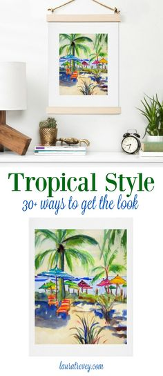 Coastal Living decor for your beach house or sea-inspired space. 30 ways to get the look - Tropical Style.
