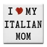 I Love My Italian Mom Tile Coaster for $10.50