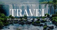 """How to Say Yes to Travel and Change The """"I'm Too Poor"""" Mindset - http://vitchelo.com/traveling/how-to-say-yes-to-travel-and-change-the-im-too-poor-mindset/"""