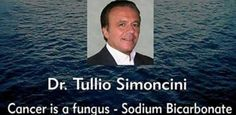 """Cancer is a fungus, called candida albicans, and it can be treated using sodium bicarbonate,"" So says Tulio Simoncini."
